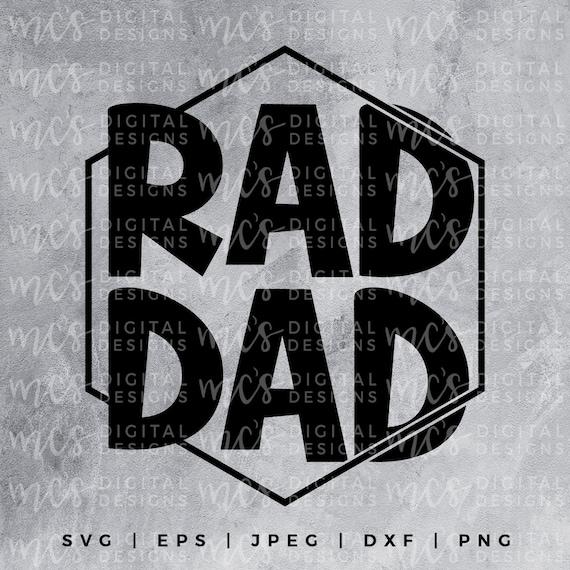 Digital Download Rad Dad The Man The Myth The Legend Dad Etsy