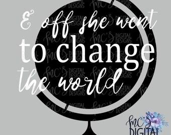 DIGITAL DOWNLOAD; & Off She Went to Change the World, graduation svg, tassel svg, high school graduation, college graduation, school svg,