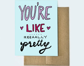 Mean Girls Card | You're Like Really Pretty Card | Girly Valentines Card | Love Card For Her | Funny Valentines Card
