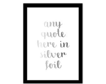 SILVER Foil - ANY QUOTE or Text - Custom Order - Framed A4 Print // Work Space, Home Office, Bedroom Wall Art, Friendship Gift
