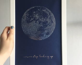 "Moon Foil Print in SILVER or ROSE GOLD Foil - Framed A4 Print - ""Never Stop Looking Up"" - Navy, Wall Art, Inspirational, Motivational Quote"