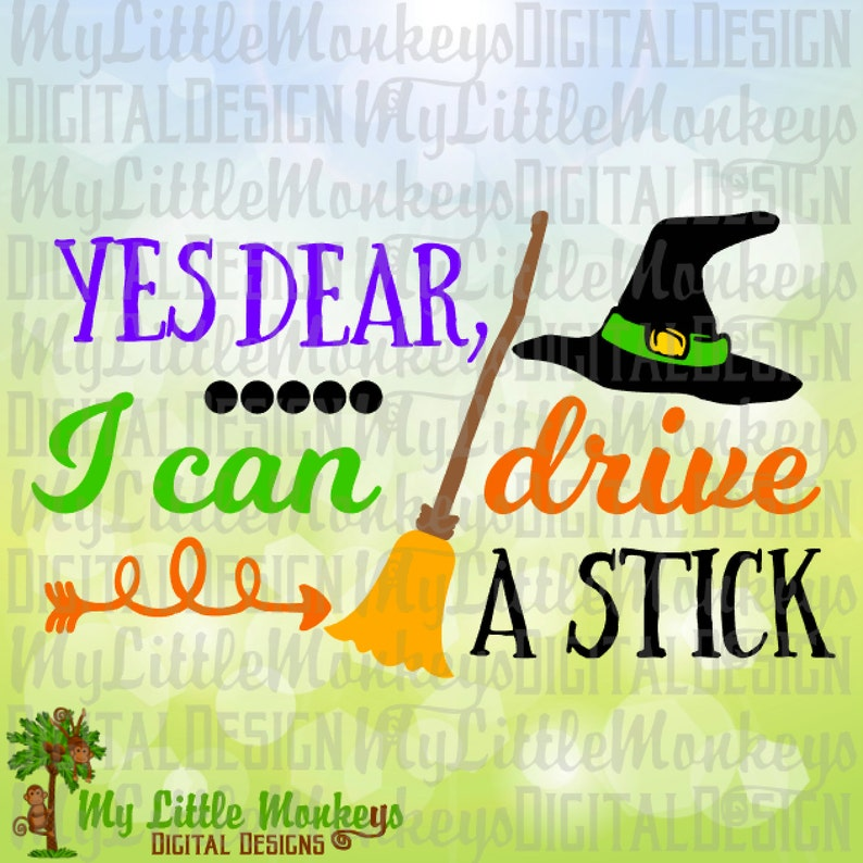 Yes Dear, I Can Drive a Stick, Witch Hat and Broom Halloween Design Digital  Clipart and Cut File Jpeg Png SVG EPS DXF Instant Download