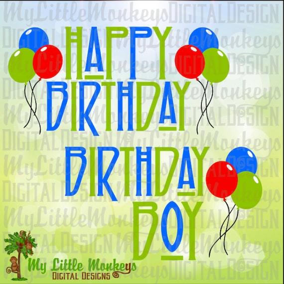 Happy Birthday Svg Birthday Boy Balloons Birthday Banner Etsy