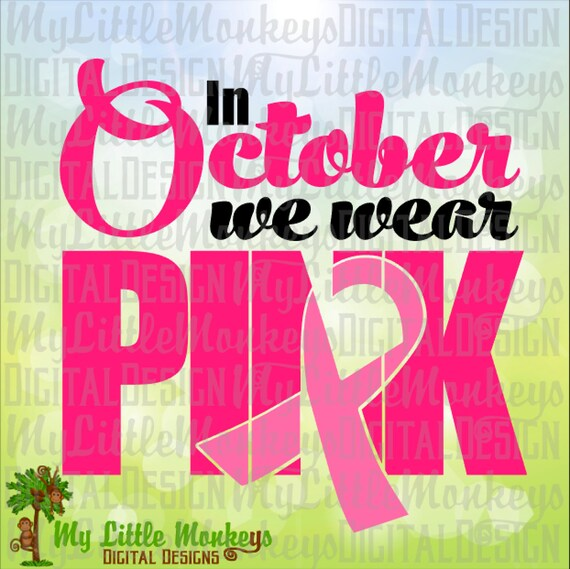 Png EPS DXF In October We Wear Pink Awareness Ribbon Design Digital Clipart and Cut File Instant Download SVG Jpeg