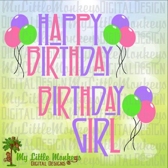 Happy Birthday Svg Birthday Girl Balloons Svg Birthday Etsy