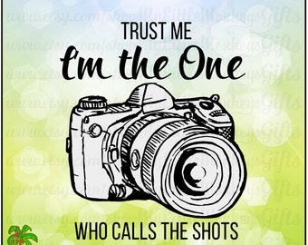 Quote Trust Me I'm the One Who Calls the Shots Digital Design Print Cut High Quality 300 dpi Jpeg Png SVG EPS DXF Formats Instant Download