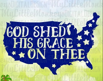 God Shed His Grace On Thee, USA Word Art,  4th of July, Patriotic Design Digital Clipart Cut File Instant Download Jpeg Png SVG Eps DXF File