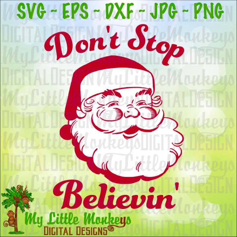 Don't Stop Believin' Santa Face Christmas Design Commercial Use SVG Cut  File and Clipart Instant Download