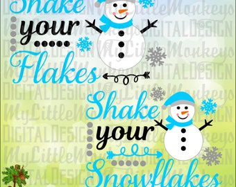 Shake Your Flakes, Shake Your Snowflakes Snowman Design Digital Cut File, Clipart, 300 dpi Jpeg Png SVG EPS DXF Instant Download