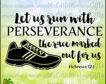 Let Us Run With Perseverance The Race Marked Out for Us Hebrews 12:1 Digital Cut File  Clipart 300 dpi Jpeg Png SVG EPS DXF Instant Download