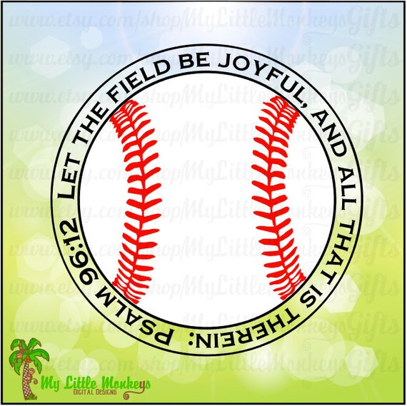 Download Let The Field Be Joyful Psalm 96:12 Baseball Design Svg Dxf Eps Ai Jpg Png SVG