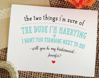 Funny Will You Be My Bridesmaid Card Personalised - custom - ask friend Bridesmaid Proposal - maid of honor card two things im sure of
