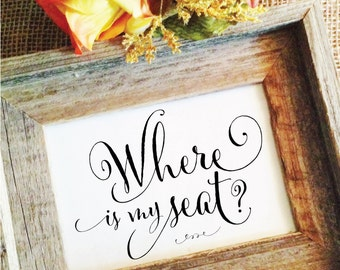 Wedding seating sign wedding reception sign Where is my seat sign find your seat sign wedding sign table seating sign (Frame NOT included)