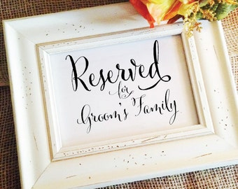Reserved for Groom's Family Sign reserved for grooms family Ceremony Wedding Reserved Sign for grooms family (Frame NOT included)