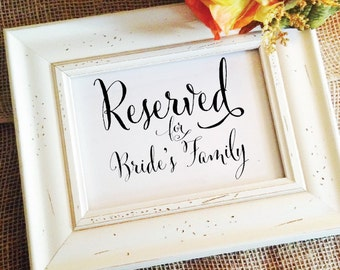 Reserved for Brides Family Sign Wedding Ceremony Reserved Table sign Reserved Sign Brides Family Reserved Wedding Sign (Frame NOT included)