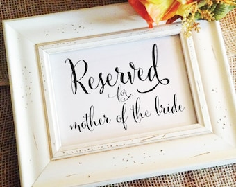 Reserved for mother of the bride Sign Custom Wedding Sign Wedding Decor Wedding Signage Reserved Sign Reserved Seating (Frame NOT included)