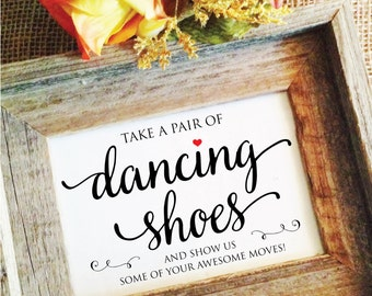 Wedding Dance Shoes wedding sign Dancing Shoes Sign Take a pair of dancing shoes and show us some of your awesome moves (Frame NOT included)
