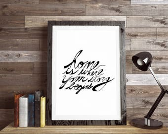 Housewarming Party, Home Is Where Your Story Begins Poster, Hand Lettering, Print, Calligraphy Art, Wall Art, newhome, quote print