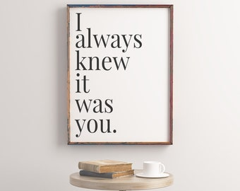 Wedding Gift | Newlyweds | Anniversary Gift | Husband Gift | Gift for Him | For Her | Wall Art | Bedroom Decor | I Always Knew It Was You