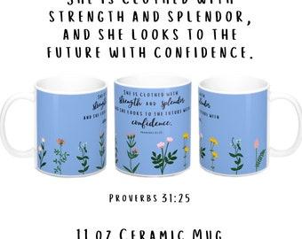 She Is Clothed With Strength and Splendor- 11 oz Ceramic Mug JW New World Translation Proverbs 31:25