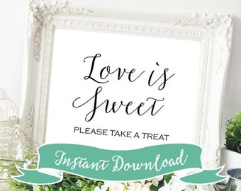 SALE PRINTABLE 8 x 10 Love is Sweet Please Take A Treat Wedding Sign. Instant Download. Printable Sign Dessert Favors Wedding, Bridal ShoweR