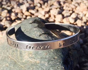 You Will Forever Be My Always Hand Stamped Cuff Bracelet, Personalized Jewelry, Hand Stamped Bracelet