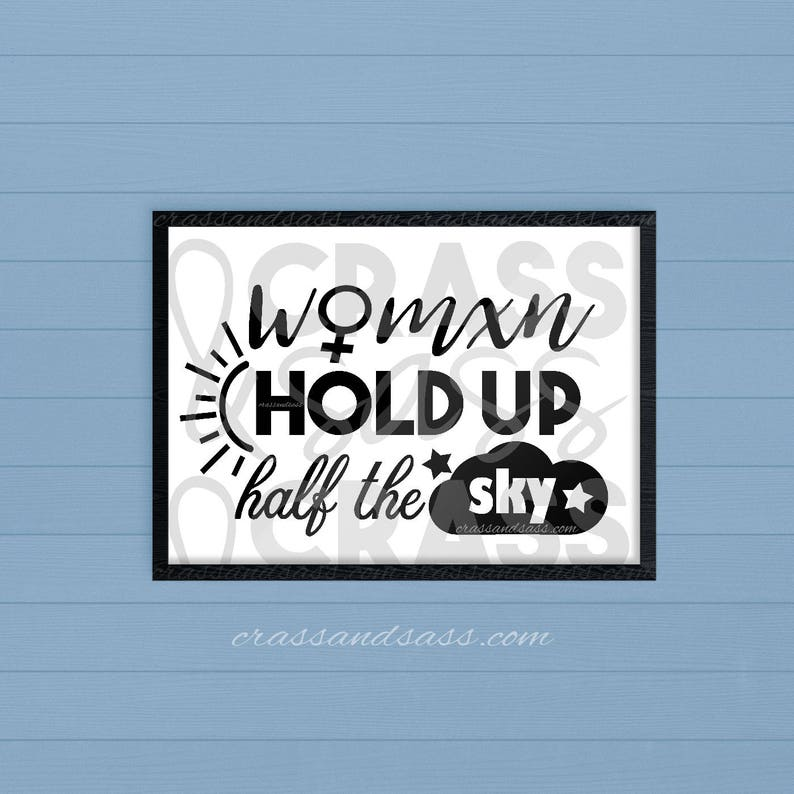 Women Hold Up Half The Sky Female Empowerment Feminist image 0