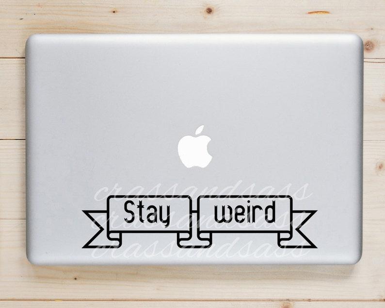 Stay Weird Banner Stay Weird Sticker Be Weird Free to Be image 0