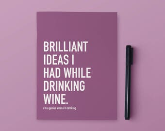 Brilliant Ideas I had While Drinking Wine Notebook | Wine Notebook | 6x8 Notebook | Funny Stationery | Funny Gift | Funny Journal