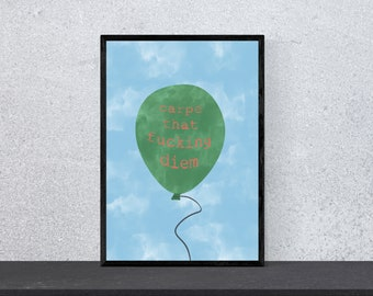 carpe that fucking diem Poster - art, print, wall art, happiness, funny, funny, saying, motivation, watercolor, DIN A 4, balloon