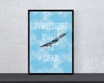 everything whale be okay poster - art, print, wall art, happiness, funny, funny, saying, motivation, watercolor, DIN A 4, whale, blue whale