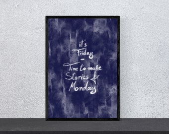 it's friday - time to make stories for monday Poster - Art, print, wall art, happiness, funny, funny, saying, motivation, watercolor, DIN A 4
