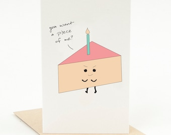 Printable Happy Birthday Card You Want A Piece Of Me Funny Pun Punny Cute