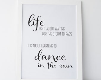 "Printable Art ""Dance in the Rain"" Quote Women Gift Wall Prints Wall Art Inspirational Quotes Inspirational Prints Motivational Quotes"