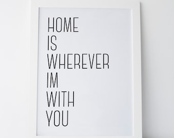 "Printable Art ""Home Is Wherever I'm With You"" Print Black and White Print Gallery Wall Prints Dorm Decor Dorm Art Dorm Print Home Decor"