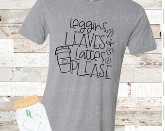 Leggins Leaves and Lattes Please Tee Unisex Adult