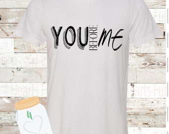 You BEFORE Me Tee Unisex Adult