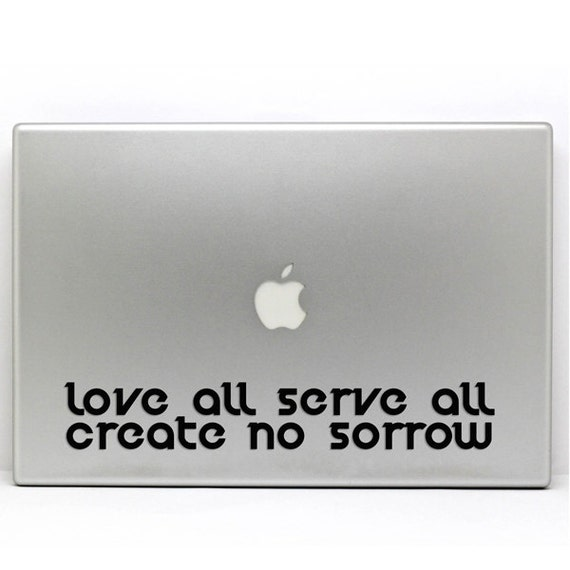 Love All Serve All Create No Sorrow Mantra Vinyl Decal