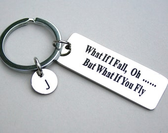 """Stainless Steel Keychain, """" What If I Fall …. Oh But What If You Fly"""", Personalized, Initial, Inspirational , Encouragement ,  Key Tag ,"""