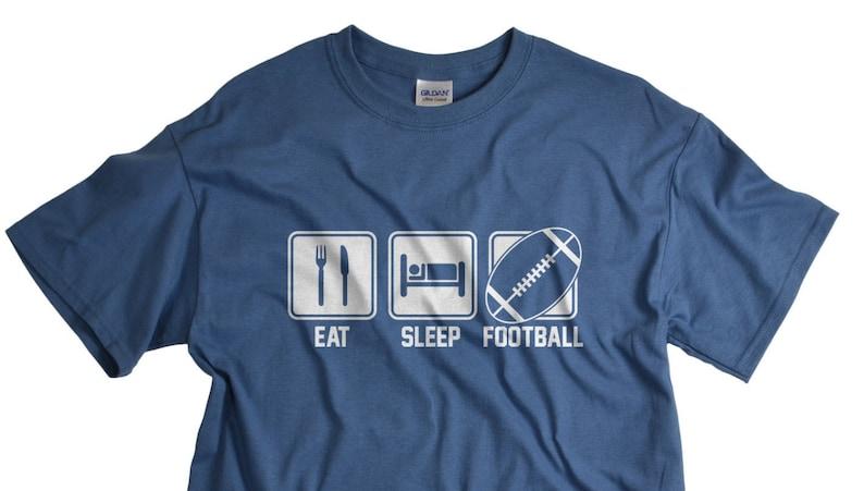 Football Shirt Team Shirts Eat Sleep Football Mens TShirts  74d3d7be3