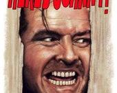 The Shining - Here's Johnny - Jack Nicholson -  A3 Art  Print