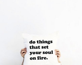 Do Things That Set Your Soul On Fire Hipster Pillow, Black n White Pillow, Motivational Pillow, Minimalist Decor, Modern Decor, Urban Decor