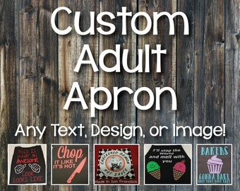 Custom Apron/Design Your Own Apron/Funny Apron/Create Your Own Apron/Personalized Apron/Apron Gift/Kitchen Apron/Cook Apron/Cute Apron