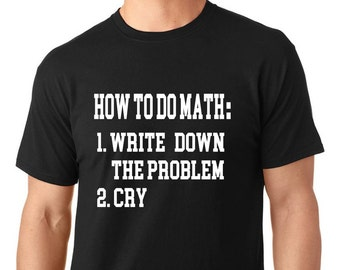 Funny nerdy t-shirt, how to do math t-shirt, funny t-shirt, math t-shirt, nerdy t-shirt, TEEddictive