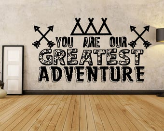 travel arrows You are our greatest adventure Wall art vinyl decal sticker