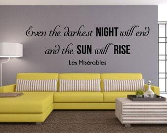 Even the darkest night, Les Miserables, Musical, Song Lyrics, Sun will Rise, Wall Art Vinyl Decal Sticker