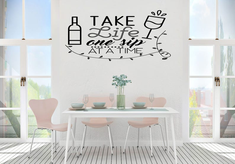 Take Life One Sip At A Time Drink Alcohol Kitchen Wine Bar Wall Art Vinyl Decal Sticker