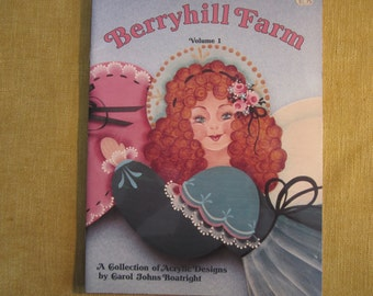 Berryhill Farm,vol 1, A Collection of Acrylic Designs,Angel,Santa with wagon,bunny rabbit bed,roses and berries,pears and berries,9 patterns