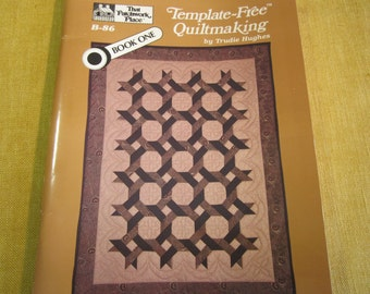 Template-Free Quiltmaking book one, by Trudie Hughes, 1986, 92 pg.,no more templates, 8 quilt patterns 19 plans , tips and instructions