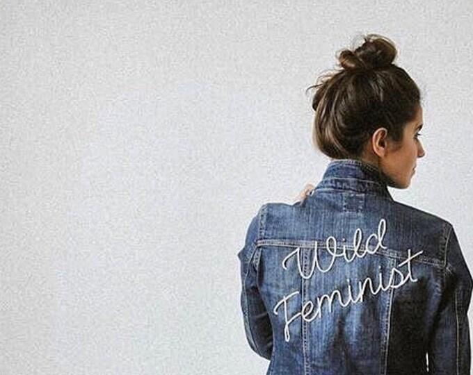 WILD FEMINIST hand embroidered denim jacket